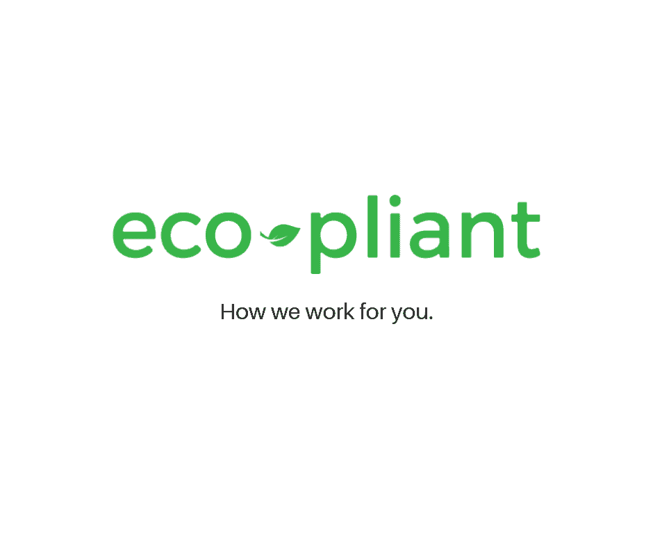 eco pliant, how we work for you